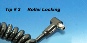 Tip # 3 Rollei Locking